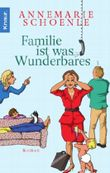 Familie ist was Wunderbares