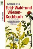 Feldkochbuch, Waldkochbuch und Wiesenkochbuch