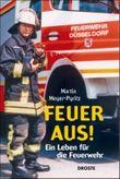 Feuer aus! Ein Leben für die Feuerwehr