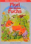 Flori, der kleine Fuchs. Meine schönsten Tiergeschichten