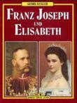 Franz Joseph und Elisabeth