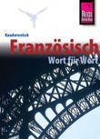 Französisch - Wort für Wort / Französisch – Wort für Wort