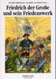 Friedrich der Große und sein Friedenswerk