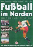Fussball im Norden - Geschichte, Chronik, Namen, Daten, Fakten und Zahlen