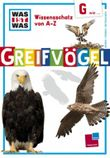 Was ist was Wissensschatz von A-Z: G wie ... Greifvögel