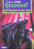 Gänsehaut. Das Phantom in der Aula