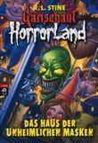 Gänsehaut HorrorLand - Das Haus der unheimlichen Masken