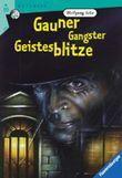 Gauner, Gangster, Geistesblitze