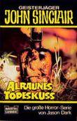 Geisterjäger John Sinclair, Alraunes Todeskuß