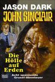 Geisterjäger John Sinclair, Die Hölle auf Erden