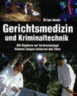Gerichtsmedizin und Kriminaltechnik