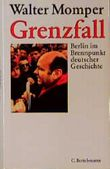 Grenzfall. Berlin im Brennpunkt deutscher Geschichte