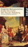 Große Herrscher des Hauses Habsburg