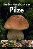 Großes Handbuch der Pilze