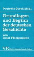 Grundlagen Und Beginn Der Deutschen Geschichte