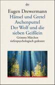 Hänsel und Gretel /Aschenputtel /Der Wolf und die sieben jungen Geißlein