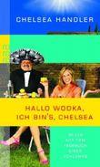 Hallo Wodka, ich bin's, Chelsea