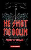 He Shot Me Down