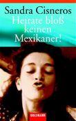 Heirate bloß keinen Mexikaner!