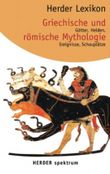 Herder Lexikon Griechische und Römische Mythologie