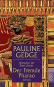 Herrscher der Zwei Länder - Der fremde Pharao