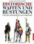 Historische Waffen und Rüstungen des Mittelalters, Ritter und Landsknechte vom 8. bis 16. Jahrhundert