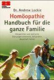 Homöopathie Handbuch für die ganze Familie