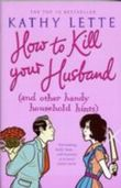 HOW TO KILL YOUR HUSBAND (AND OTHER HANDY HOUSEHOLD HINTS)
