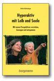Hyperaktiv mit Leib und Seele