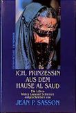 Ich, Prinzessin aus dem Hause Al Saud. Ein Leben hinter tausend Schleiern