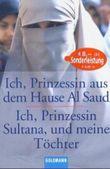 Ich, Prinzessin aus dem Hause Al Saud. Ich, Prinzessin Sultana, und meine Töchter