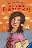 Ich bin's, Francesca!