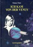 Ich kam von der Venus