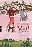 Ida B ... und ihre Pläne, so viel Spaß wie möglich zu haben, Unheil zu vermeiden und (eventuell) die Welt zu retten