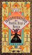 Indianermärchen der Pueblo, Hopi und Navajo