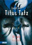 Jagd auf Titus Tatz