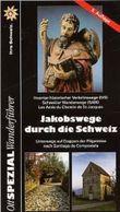 Jakobswege durch die Schweiz