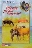 Jana & Janusch, Bd.1, Pferde für den Roggenhof