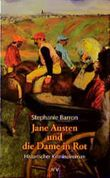 Jane Austen und die Dame in Rot.