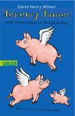 Jeremy James oder Wenn Schweine Flügel hätten