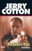 Jerry Cotton, Mordmotiv: Hass