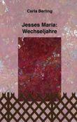 Jesses Maria - Wechseljahre