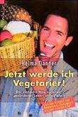 Jetzt werde ich Vegetarier!