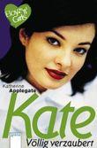 Kate, völlig verzaubert