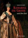 Katharina die Große und ihre Zeit