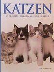 Katzen. Charakter und Verhalten, Pflege und Haltung, Rassen