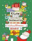 Kilian und der unglaublich-sagenhafte Es-gibt-den-Weihnachtsmann-Beweis
