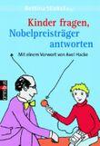 Kinder fragen, Nobelpreisträger antworten