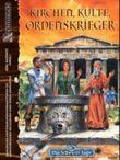 Kirchen, Kulte, Ordenskrieger