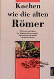 """Buch in der Ähnliche Bücher wie """"Römer-Kochbuch"""" - Wer dieses Buch mag, mag auch... Liste"""
